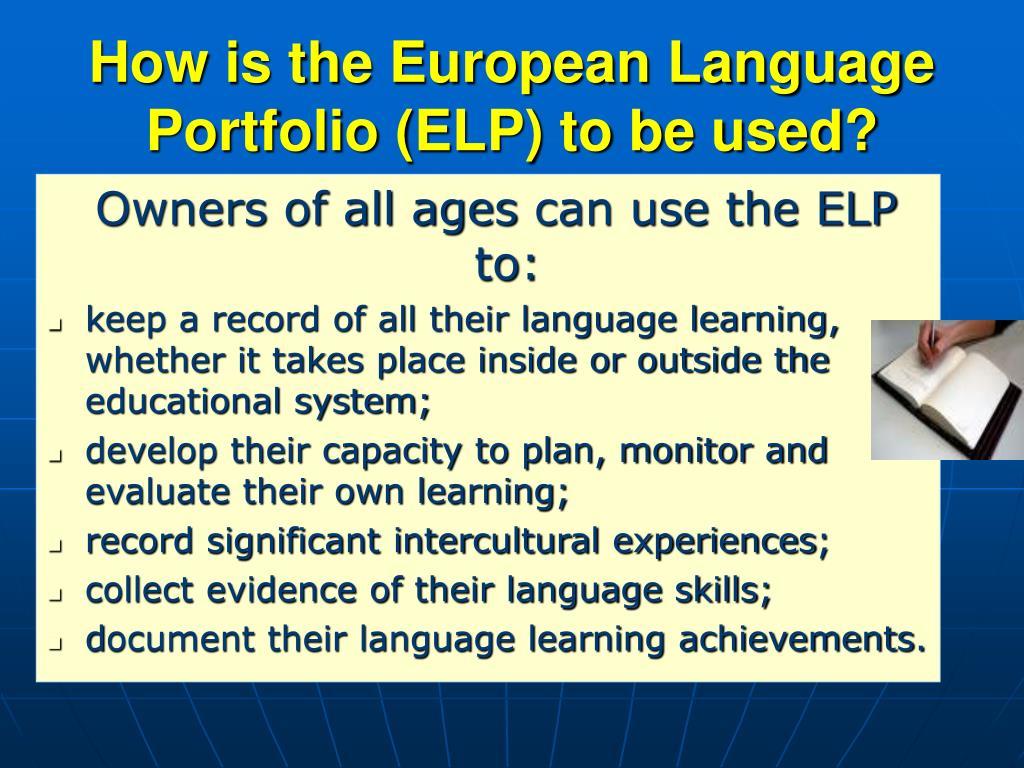 How is the European Language Portfolio (ELP) to be used?