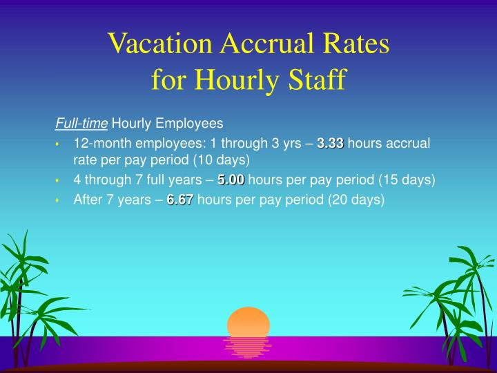 Vacation accrual rates for hourly staff