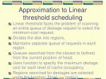 approximation to linear threshold scheduling