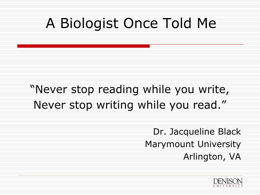 A Biologist Once Told Me