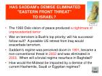 has saddam s demise eliminated eastern front threat to israel1