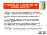 is technology a substitute for ground barriers1