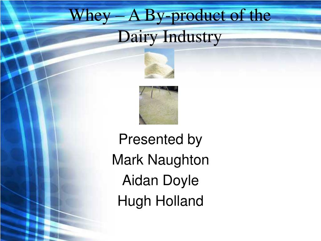 whey a by product of the dairy industry l.