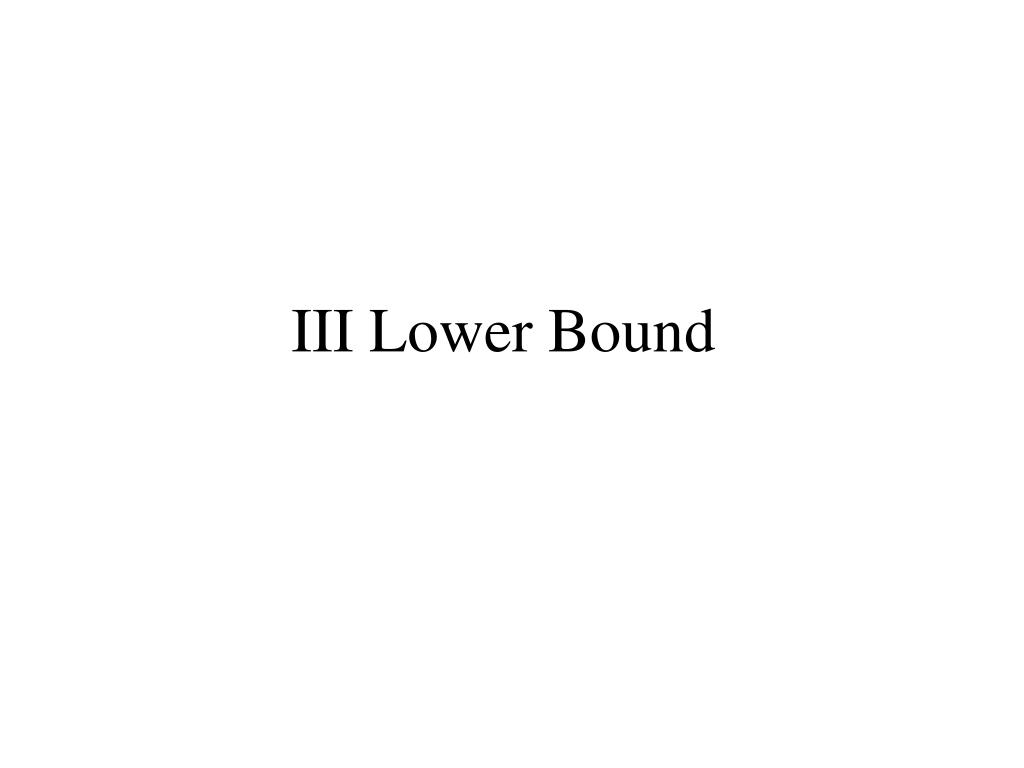 III Lower Bound