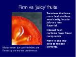 firm vs juicy fruits