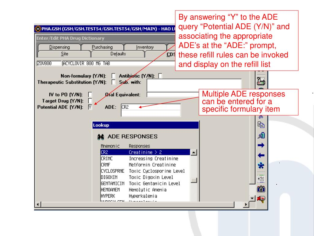 """By answering """"Y"""" to the ADE query """"Potential ADE (Y/N)"""" and associating the appropriate ADE's at the """"ADE:"""" prompt, these refill rules can be invoked and display on the refill list"""