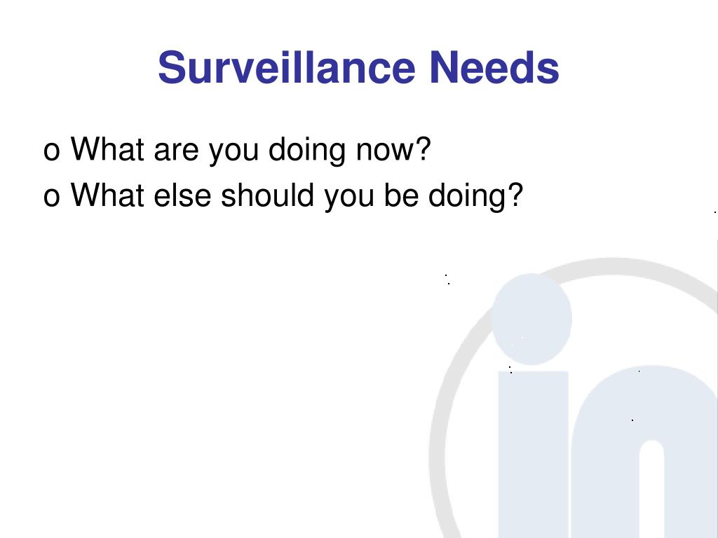 Surveillance Needs