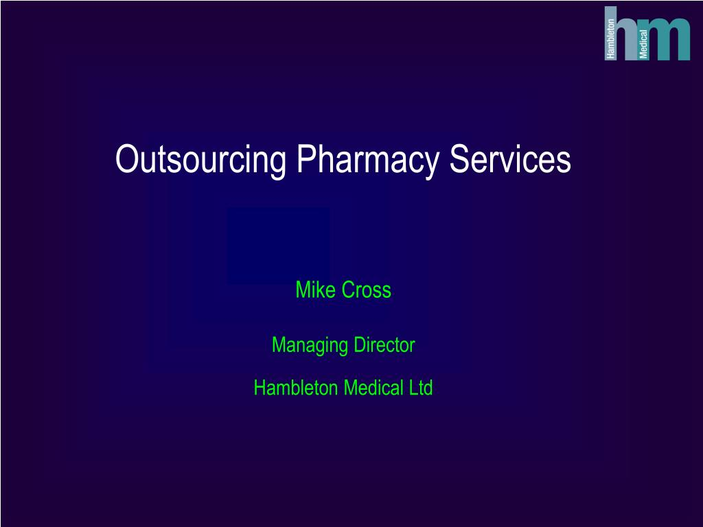 outsourcing pharmacy services mike cross managing director hambleton medical ltd l.