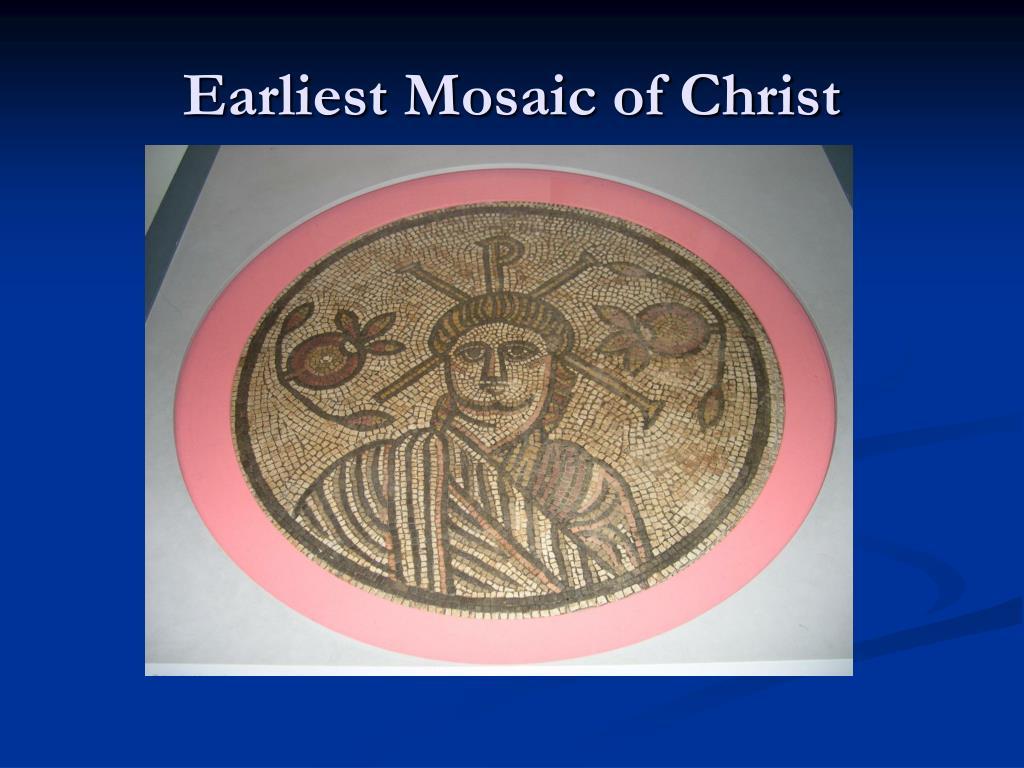 Earliest Mosaic of Christ