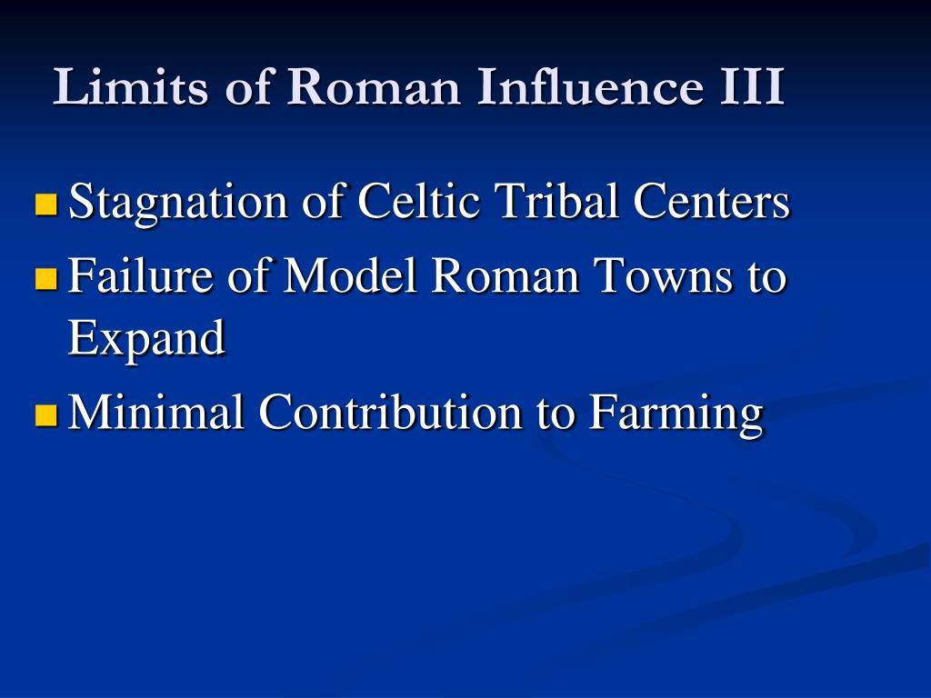 Limits of Roman Influence III