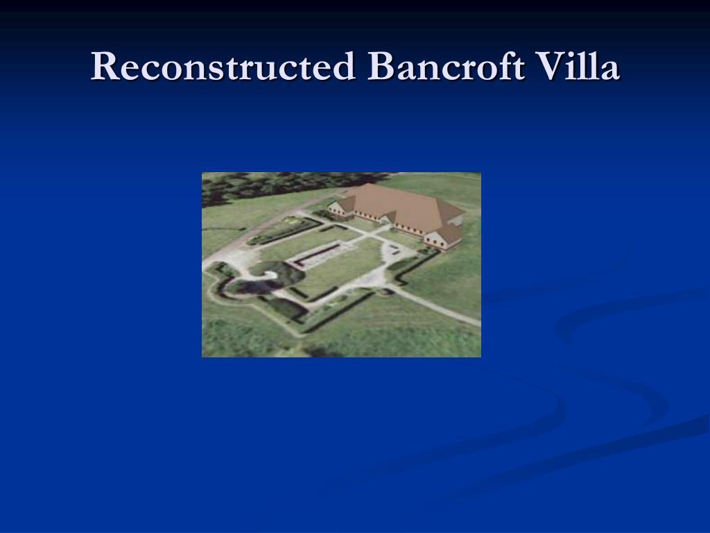 Reconstructed Bancroft Villa