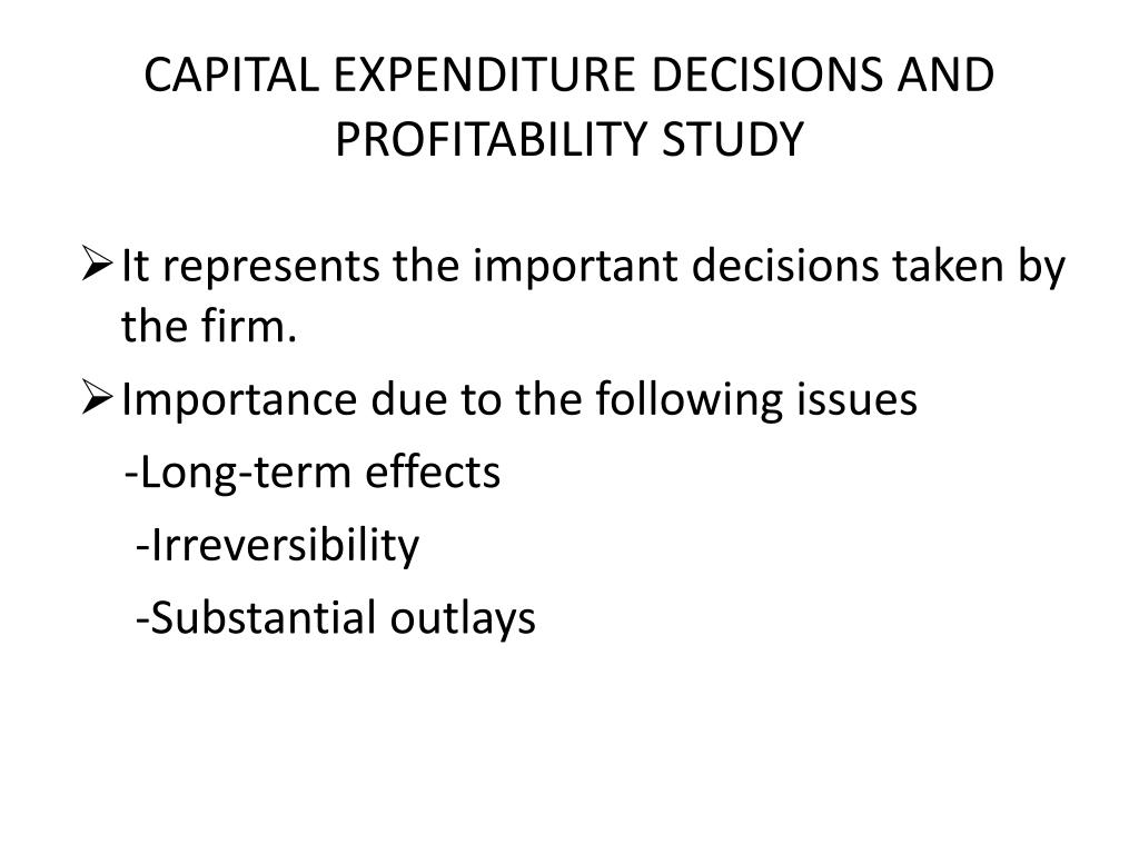 CAPITAL EXPENDITURE DECISIONS AND PROFITABILITY STUDY
