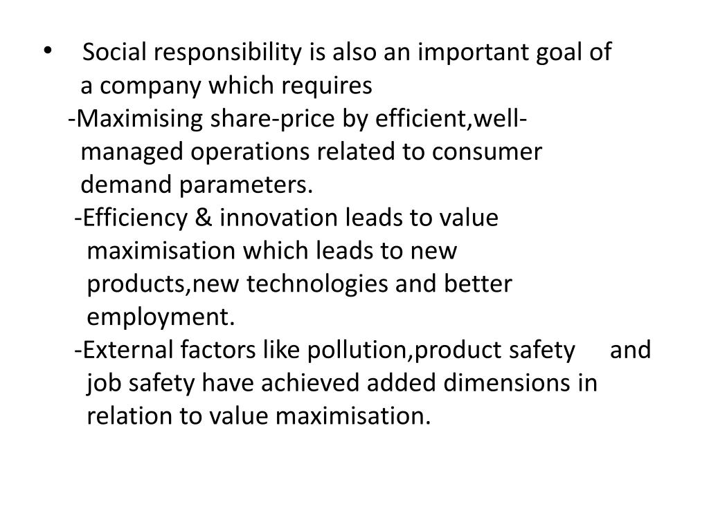 Social responsibility is also an important goal of