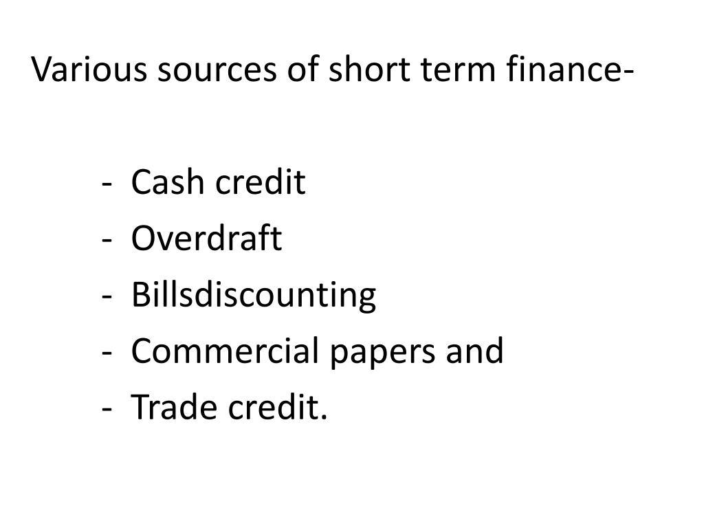 Various sources of short term finance-