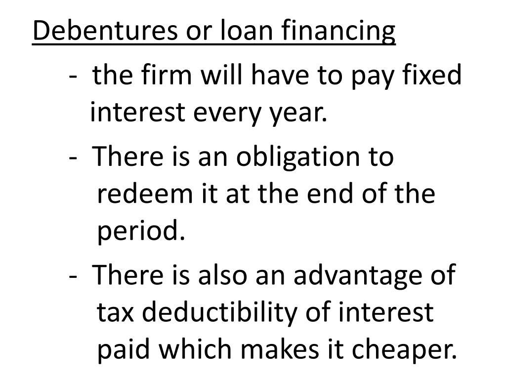 Debentures or loan financing