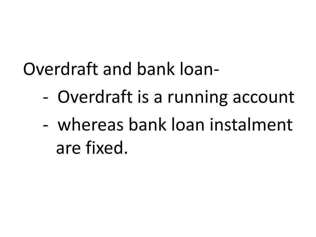 Overdraft and bank loan-