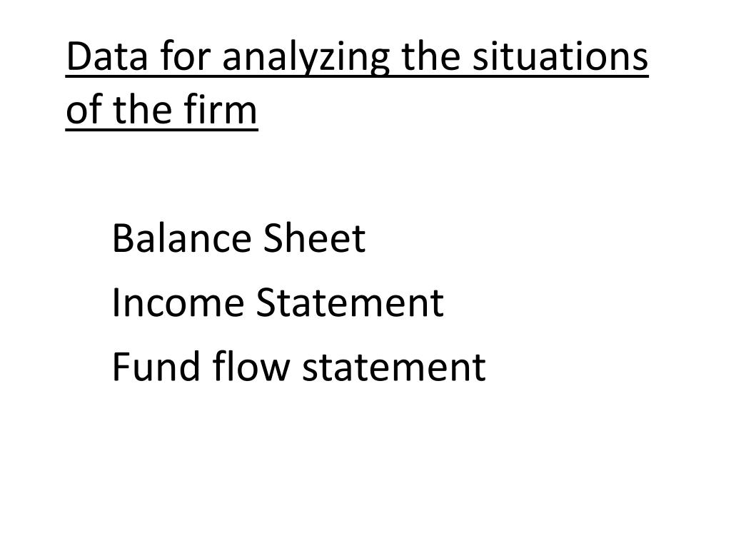 Data for analyzing the situations of the firm