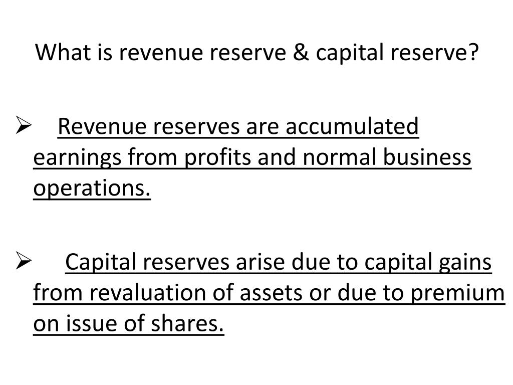 What is revenue reserve & capital reserve?