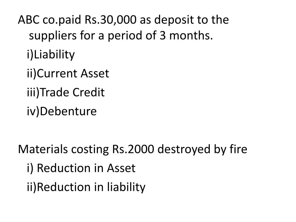 ABC co.paid Rs.30,000 as deposit to the suppliers for a period of 3 months.
