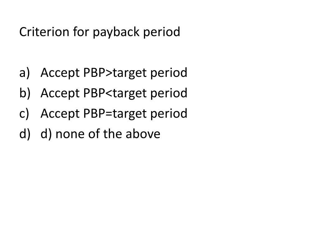 Criterion for payback period