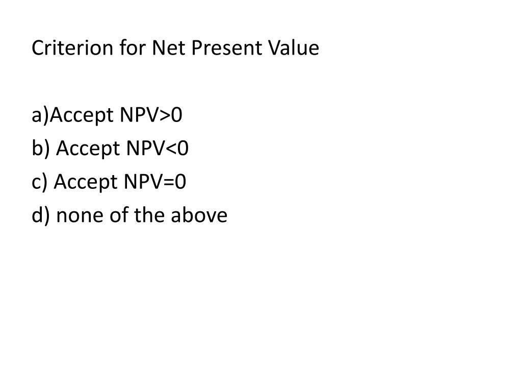 Criterion for Net Present Value