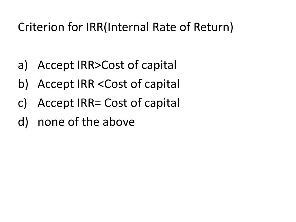 Criterion for IRR(Internal Rate of Return)
