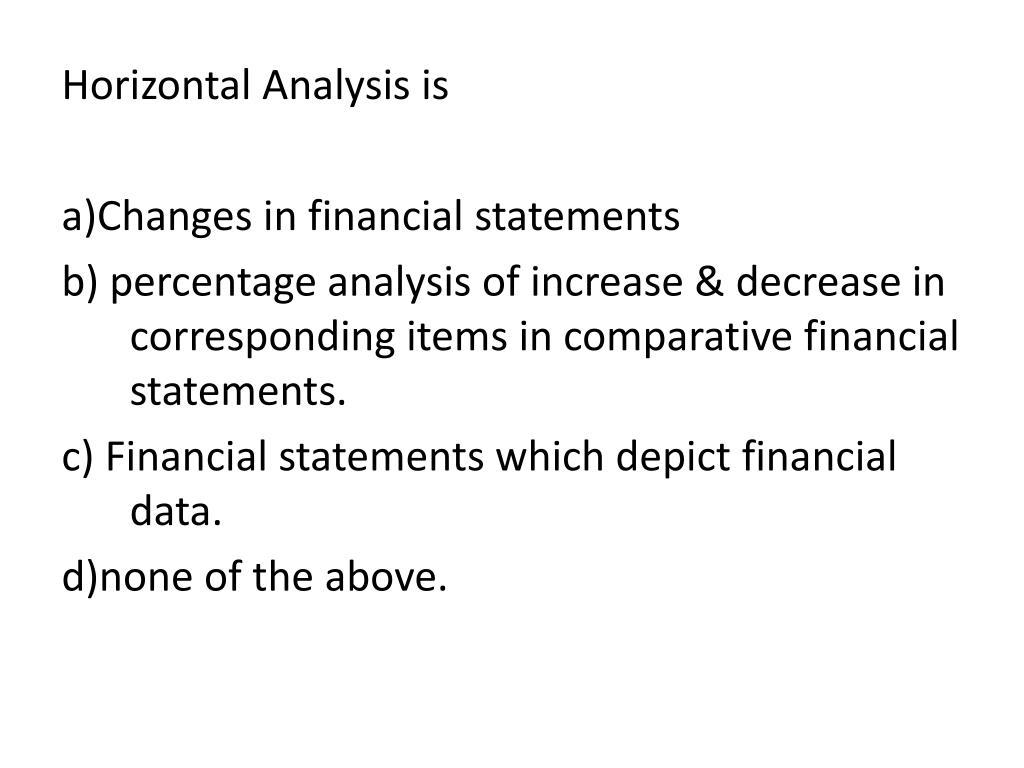 Horizontal Analysis is