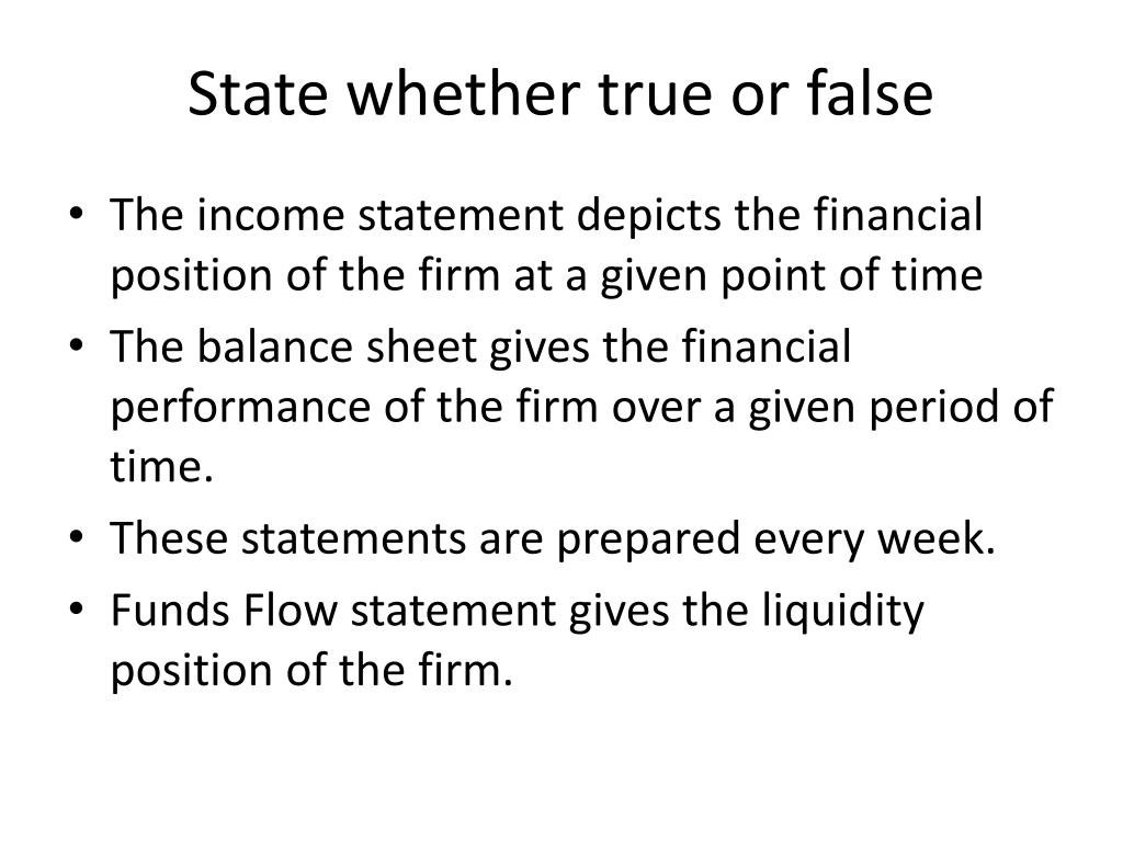 State whether true or false