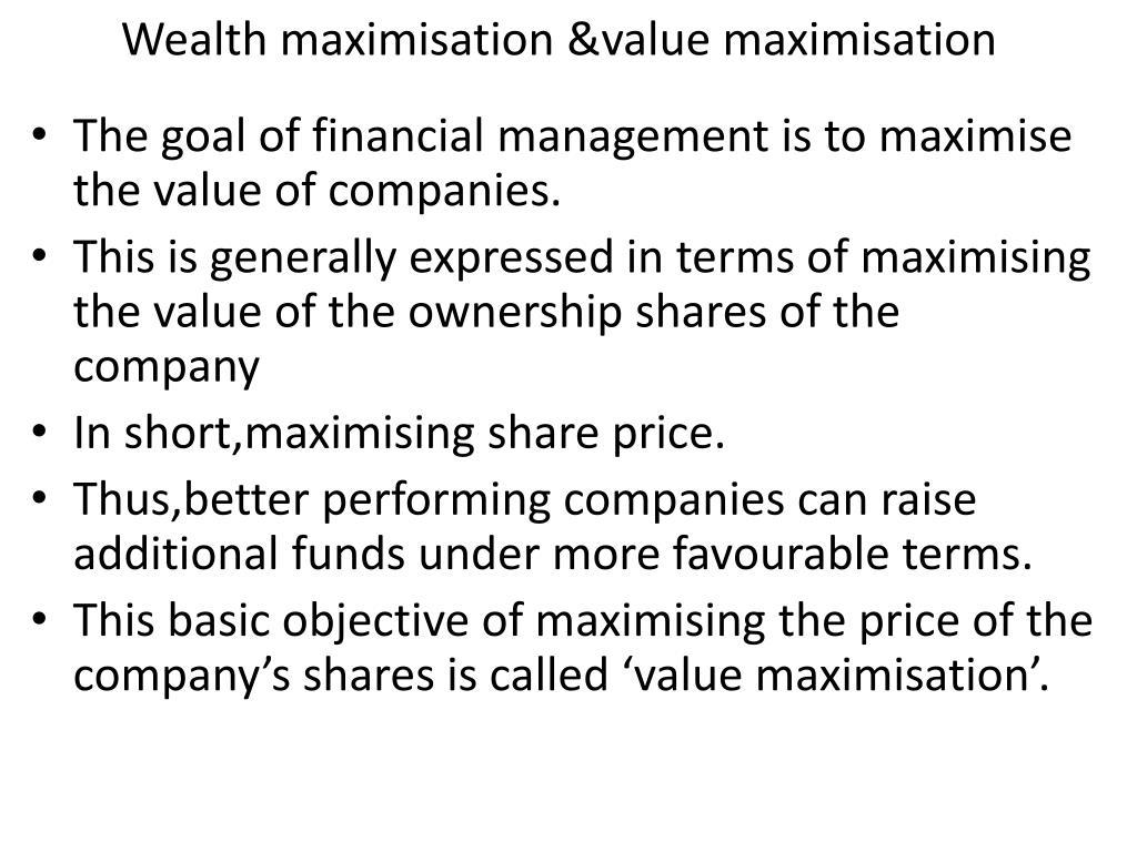 Wealth maximisation &value maximisation