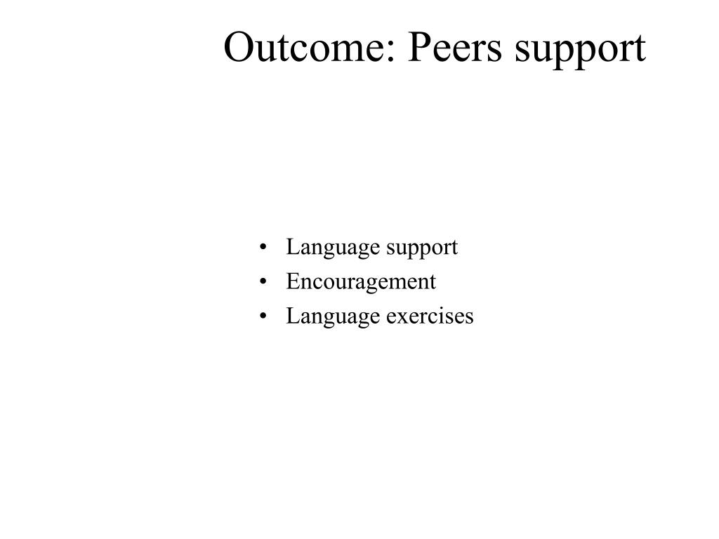 Outcome: Peers support