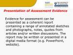 presentation of assessment evidence