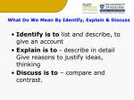 what do we mean by identify explain discuss