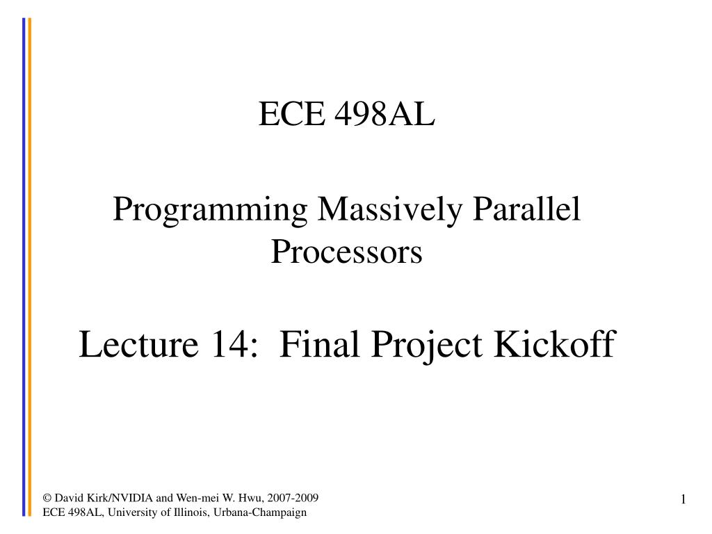 ece 498al programming massively parallel processors lecture 14 final project kickoff
