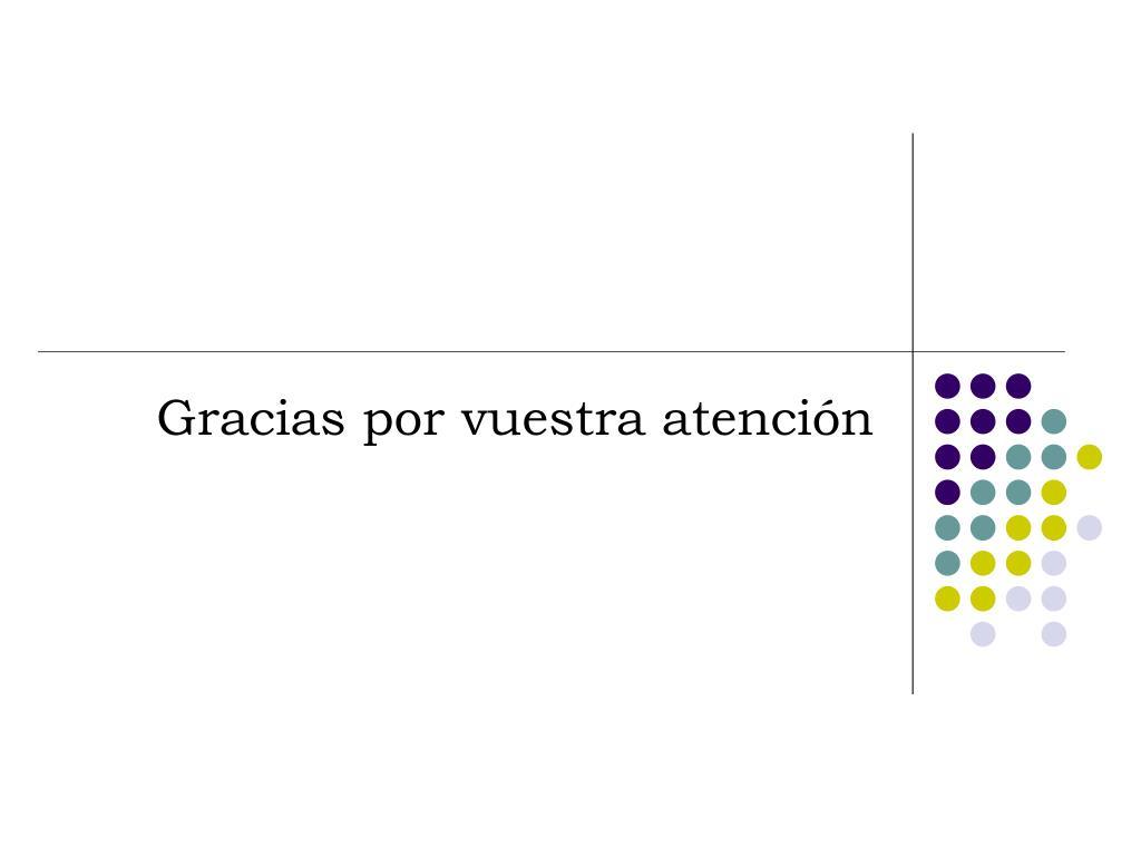 Gracias por vuestra atención