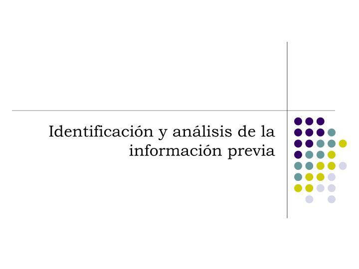 Identificaci n y an lisis de la informaci n previa