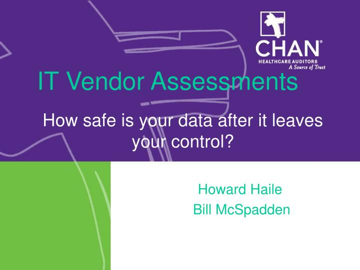 How safe is your data after it leaves your control howard haile bill mcspadden