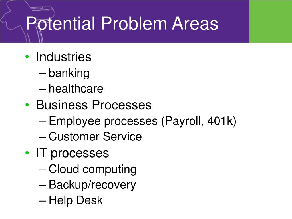 Potential Problem Areas