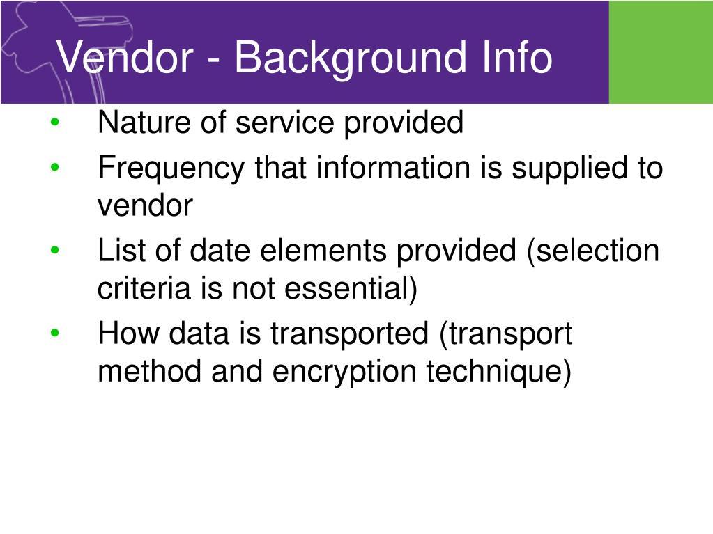 Vendor - Background Info