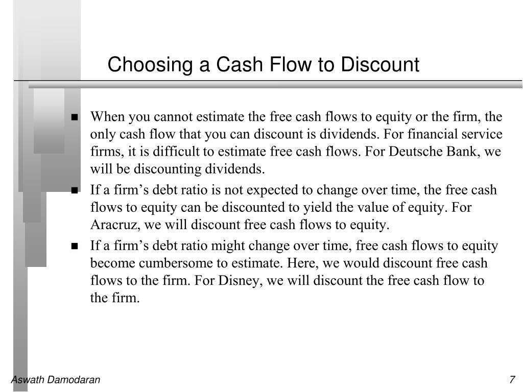 Choosing a Cash Flow to Discount