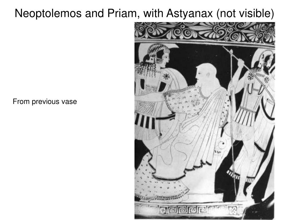 Neoptolemos and Priam, with Astyanax (not visible)