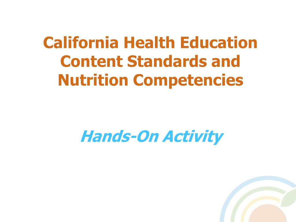 California Health Education Content Standards and Nutrition Competencies