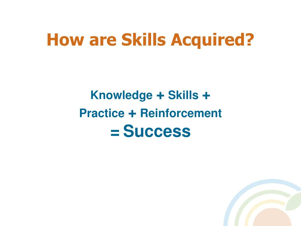 How are Skills Acquired?