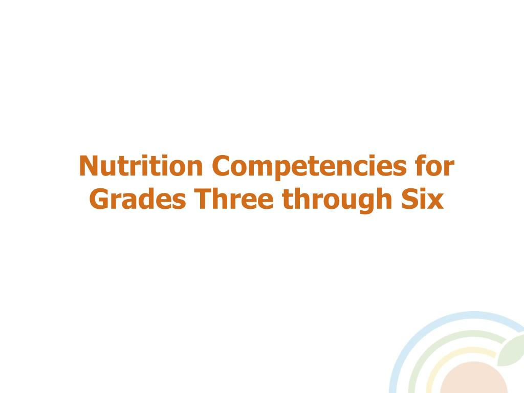 Nutrition Competencies for  Grades Three through Six