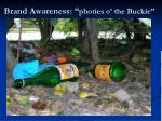 brand awareness photies o the buckie