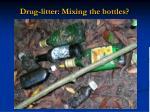 drug litter mixing the bottles