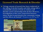 licensed trade research disorder