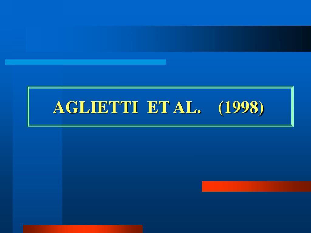 AGLIETTI  ET AL.(1998)