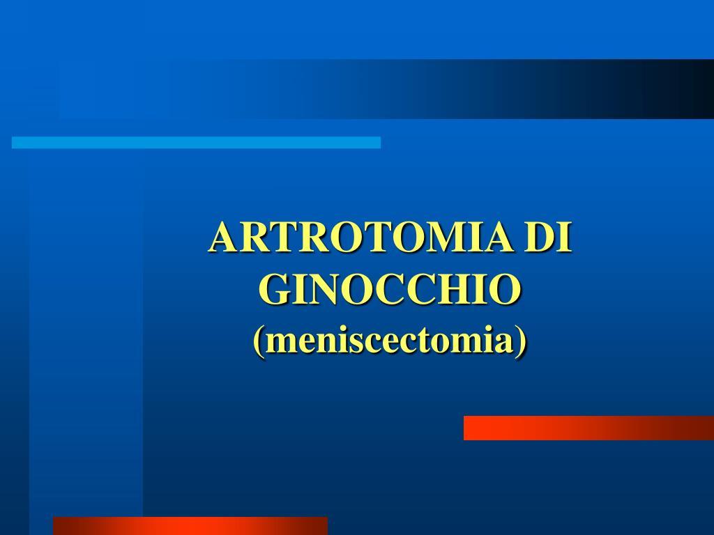 ARTROTOMIA DI GINOCCHIO