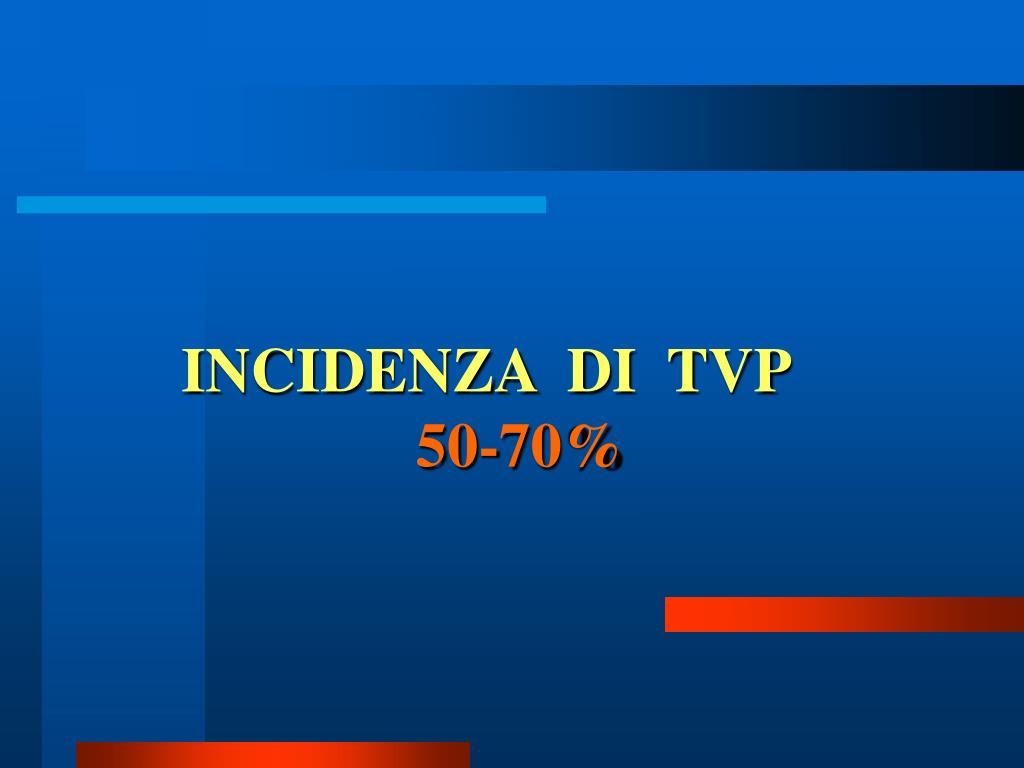 INCIDENZA  DI  TVP