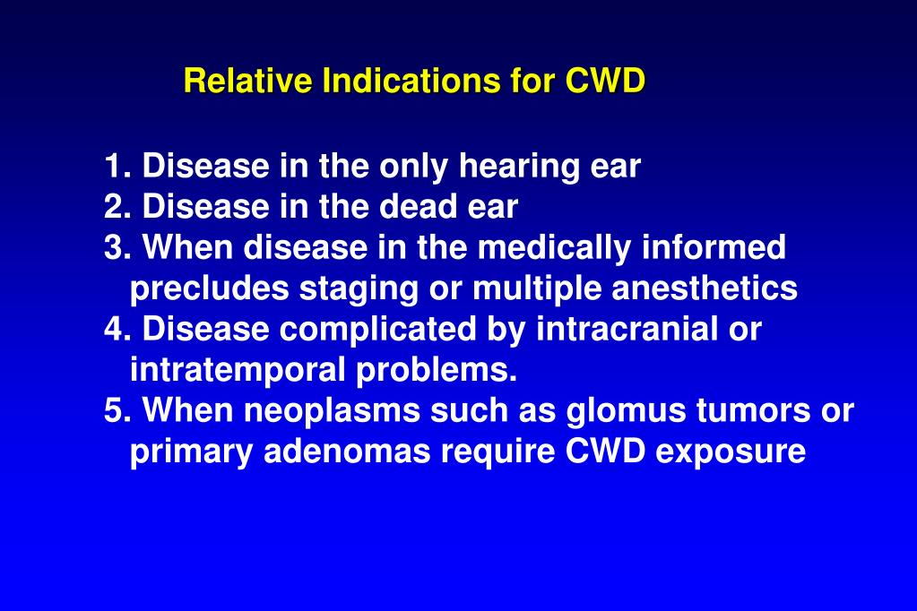1. Disease in the only hearing ear